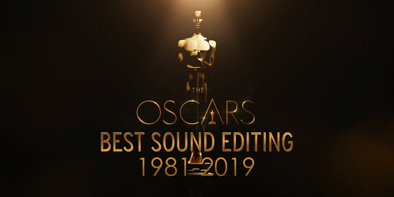 Best Sound Editing 1980-2019